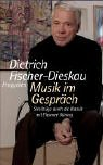 Fischer-Dieskau, Dietrich: Musik Im Gesprach: Streifzuge Durch Die Klassik Mit Eleonore Buning