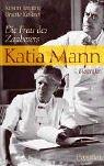 Katia Mann. Die Frau des Zauberers. by…