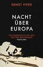 Nacht über Europa: Kulturgeschichte des…