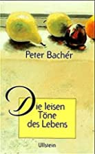 Die leisen Töne des Lebens by Peter…