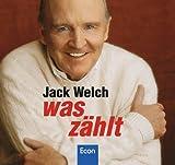 Welch, Jack: Was zählt. 8 CDs.