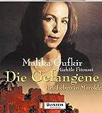Oufkir, Malika: Die Gefangene. 2 Cassetten. Ein Leben in Marokko.