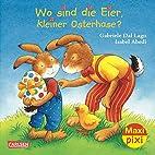 Maxi-Pixi Nr. 122: Wo sind die Eier, kleiner…