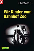 Wir Kinder vom Bahnhof Zoo by Kai Hermann…