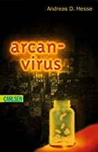 Arcan-Virus by Andreas D. Hesse
