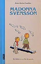Madonna Svensson. ( Ab 10 J.). by Anna-Karin…
