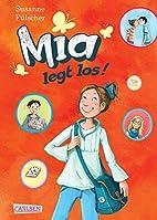 Mia, Band 1: Mia legt los! by Susanne…