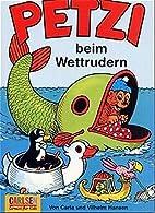 Petzi, Bd.24, Petzi beim Wettrudern by Carla…