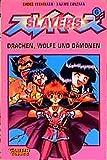 Yoshinaka, Shoko: Slayers, Bd.6, Drachen, Wölfe und Dämonen