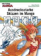How To Draw Manga: Ausdrucksstarke Skizzen…