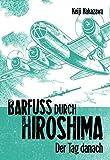Keiji Nakazawa: Barfuss durch Hiroshima 2. Carlsen Comics