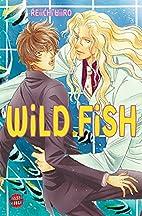 Wild Fish by Reiichi Hiiro