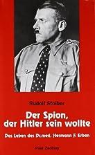 Der Spion, der Hitler sein wollte : das…