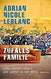 Adrian Nicole LeBlanc: Zufallsfamilie