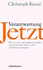 Verantwortung jetzt by Christoph Keese