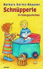 Schnüpperle: 24 Ostergeschichten by…
