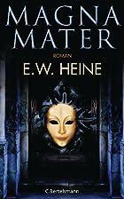 Magna Mater: Roman by E.W. Heine