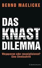 Das Knast-Dilemma: Wegsperren oder…