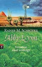 Abby Lynn 03. Verraten und verfolgt by…