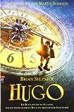 Brian Selznick: Hugo - Der neue Film von Martin Scorsese