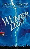 Brian Selznick: Wunderlicht