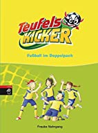 Teufelskicker - Fußball im Doppelpack:…