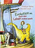 Evolution ist, wenn das Leben endlos spielt…
