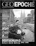 Deutschland nach dem Krieg 1945 - 1955 by…