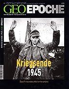 Geo Epoche. Kriegsende 1945 by Michael…