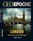 Geo Epoche, Nr.18 : England, London by…