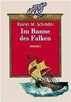Im Banne des Falken by Rainer M. Schröder