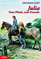 Julia. Neue Pferde, neue Freunde. ( Ab 10…