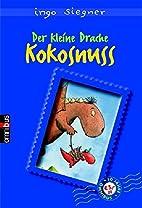 Der kleine Drache Kokosnuss. by Ingo Siegner