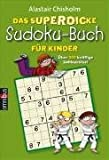 Chisholm, Alastair: Das superdicke Sudoku-Buch f�r Kinder