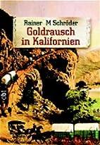 Goldrausch in Kalifornien. by Rainer M.…