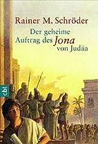 Der geheime Auftrag des Jona von Judäa by…