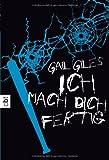Gail Giles: Ich mach dich fertig