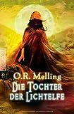 O. R. Melling: Die Tochter der Lichtelfe
