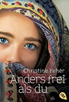 Anders frei als du by Christine Feher