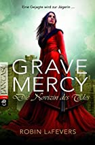 Grave Mercy - Die Novizin des Todes by Robin…
