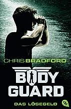 Bodyguard - Das Lösegeld: Band 2 by Chris…