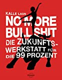Kalle Lasn: No More Bull Shit