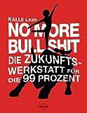 Kalle Lasn: No More Bull Shit