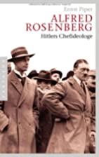 Alfred Rosenberg: Hitlers Chefideologe by…