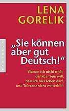 Sie können aber gut Deutsch!: Warum ich…