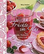 Früchte im Glas: Marmelade, Kompott, Saft,…