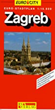 Euro City Map : Zagreb : 1:15,000 by Reise…