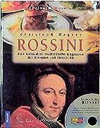Rossini. Inkl. CD by Christoph Wagner