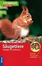 Steinbachs Naturführer. Säugetiere by…