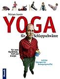 Austin, Miriam: Yoga für Schlappschwänze. Leichte Übungen für Bewegungsmuffel.